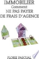 Immobilier Comment ne pas payer de frais d agence