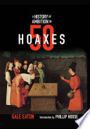A History of Ambition in 50 Hoaxes  History in 50