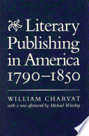 Literary Publishing In America 1790 1850 book