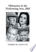 Obituaries In The Performing Arts 2011 book