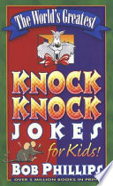 The World s Greatest Knock Knock Jokes for Kids