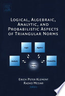 Logical  Algebraic  Analytic and Probabilistic Aspects of Triangular Norms