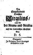 Neu eingekleideter deutscher Virgilius nach Art der Ariana und Arcadia