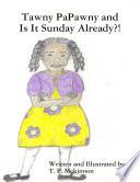 Tawny Papawny And Is It Sunday Already