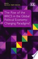The Rise of the BRICS in the Global Political Economy