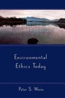Environmental Ethics Today