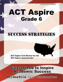 ACT Aspire Grade 6 Success Strategies Study Guide