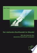 Der station  re Buchhandel im Wandel  Wie das Internet den deutschen Buchmarkt ver  ndert