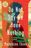 Do not say we have nothing : a novel
