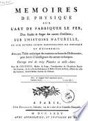 Mémoires de physique sur l'art de fabriquer le fer d'en fondre & forger des canons d'artillerie, sur l'histoire naturelle, et sur divers sujets particuliers de physique et d'économie