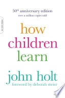 How Children Learn  50th anniversary edition
