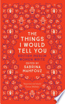The Things I Would Tell You by Sabrina Mahfouz