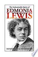 The Indomitable Spirit of Edmonia Lewis