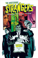 The Mysterious Strangers : no one knows the strange better than...