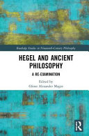 Hegel and Ancient Philosophy: A Re-examination