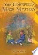 The Cornfield Maze Mystery