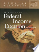 Principles of Federal Income Taxation  7th  Concise Hornbook Series