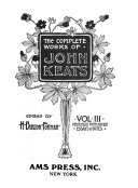 The Complete Works of John Keats: Posthumous poems, 1812-1820. Essays & notes