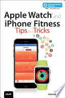 Apple Watch and iPhone Fitness Tips and Tricks  includes Content Update Program