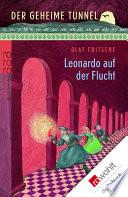 Der geheime Tunnel: Leonardo auf der Flucht