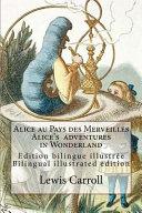Alice Au Pays Des Merveilles   Alice s Adventures in Wonderland