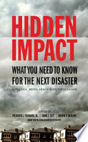 Hidden Impact  What You Need to Know for the Next Disaster  A Practical Mental Health Guide for Clinicians