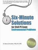 Six minute Solutions for Civil PE Exam Environmental Problems