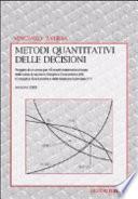 Metodi quantitativi delle decisioni  Progetto di un corso per i crediti matematici di base delle nuove classi di laurea in SE e SDEGA