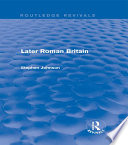 Later Roman Britain  Routledge Revivals