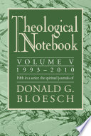 Theological Notebook: Volume 5: 1993-2010 : a range of subjects, including...