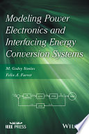 Modeling Power Electronics and Interfacing Energy Conversion Systems