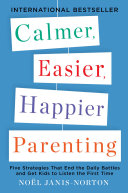 Calmer, Easier, Happier Parenting Just To Get Your Kids To Do The