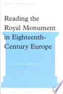 Reading the Royal Monument in Eighteenth century Europe
