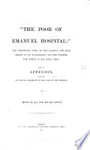 The poor of Emanuel hospital   the corporate title of the charity  the sole object of its foundation  and the purpose for which it has been used  With an appendix