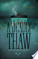 A Deadly Thaw : to york factory to disinter a grave,...