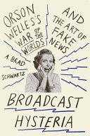Broadcast Hysteria : around their radios when their...