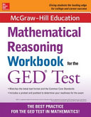 McGraw Hill Education Mathematical Reasoning Workbook for the GED Test