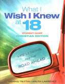 download ebook what i wish i knew at 18 student guide: christian edition: life lessons for the road ahead pdf epub