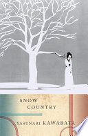 Snow Country : to be the writer's masterpiece: a powerful...