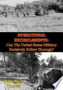 Operational Encirclements  Can The United States Military Decisively Follow Through
