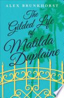 The Gilded Life of Matilda Duplaine Book PDF