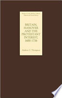 Britain Hanover And The Protestant Interest 1688 1756 book