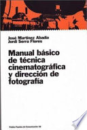 Manual básico de técnica cinematográfica y dirección de fotografía