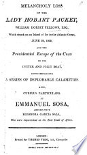Melancholy Loss of the Lady Hobart Packet  chiefly in the words of  W  D  Fellows     Also curious particulars of E  Sosa  and his wife E  G  Sala     shipwrecked on the East Coast of Africa