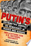 Putin Tms Asymmetric Assault On Democracy In Russia And Europe