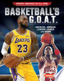 Basketball's G.O.A.T. : basketball's biggest stars! with exciting...