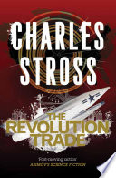 The Revolution Trade by Charles Stross