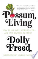 Possum Living  How to Live Well Without a Job and with  Almost  No Money  Revised Edition