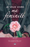 Je Veux Vivre Ma Feminite (Let Me Be a Woman)