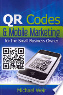 Qr Codes Mobile Marketing For The Small Business Owner